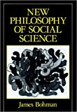 New Philosophy of Social Science 9780262023436