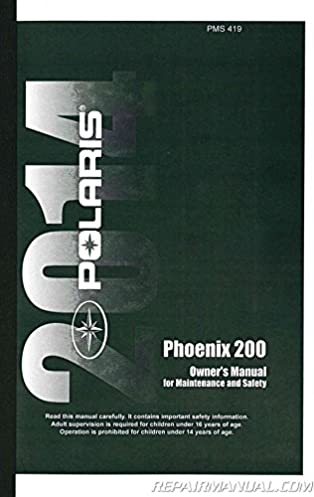 9924651 2014 polaris phoenix 200 owners manual manufacturer amazon rh amazon com 2007 polaris phoenix 200 owners manual 2013 polaris phoenix 200 owner's manual