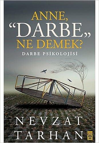 Anne Darbe Ne Demek? Darbe Psikolojisi: Tarhan, Nevzat, n/a: 9786050825060:  Amazon.com: Books