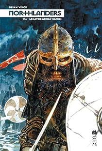 Northlanders, Intégrale 1 : Le livre anglo-saxon par Wood