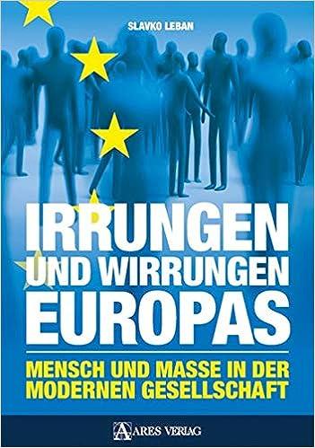 Irrungen und Wirrungen Europas