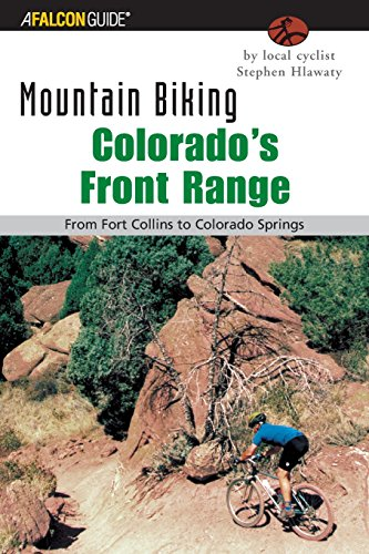 Mountain Biking Colorado's Front Range: From Fort Collins to Colorado Springs (Regional Mountain Biking Series)