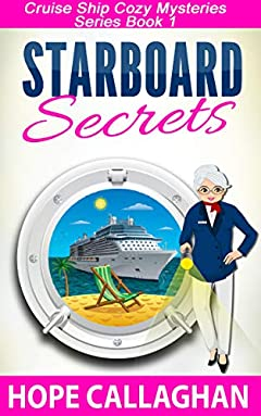 Starboard Secrets: A Cruise Ship Cozy Mystery (Cruise Ship Cozy Mysteries Book 1)