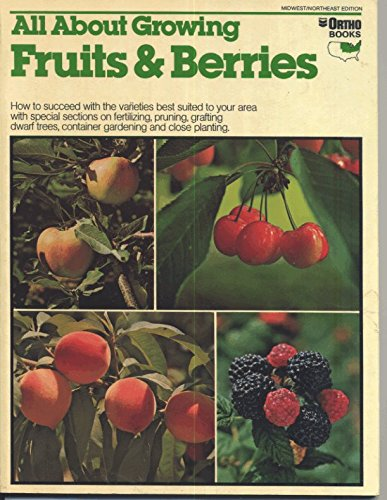 All About Growing Fruits & Berries (Ortho Books)