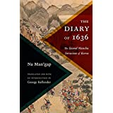 The Diary of 1636: The Second Manchu Invasion of Korea (Translations from the Asian Classics)