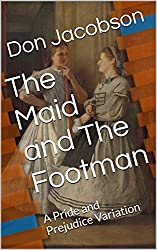 The Maid and The Footman: A Pride and Prejudice Variation