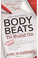 Body Beats to Build On: A Fiction Writer's Resource Paperback