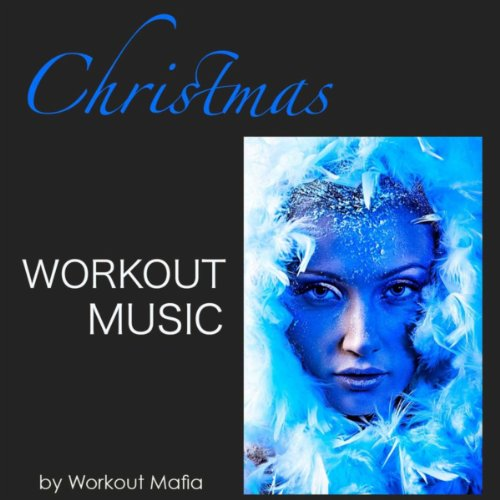 Music House Minimal (Christmas Workout Music: Deep House, Minimal and Soulful House Workout Music, Xmas Songs for Fitness, Aerobics, Cardio, Total Body Workout, Weight Training)