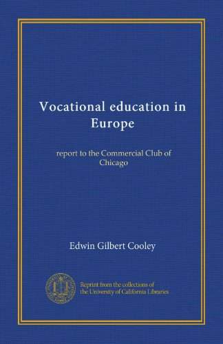 Vocational education in Europe (v. 1): report to the Commercial Club of Chicago