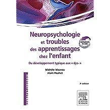 Neuropsychologie et troubles des apprentissages chez l'enfant: du développement typique aux dys- (French Edition)
