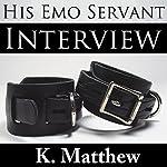 Interview: His Emo Servant, Book 1   K. Matthew