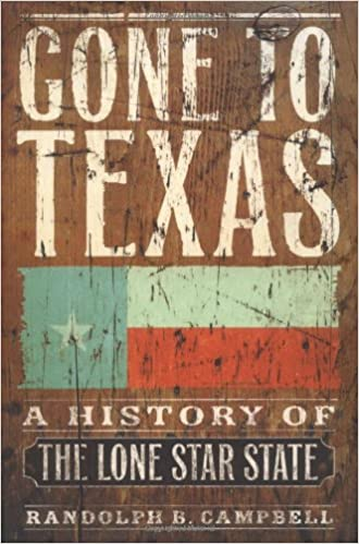 Gone To Texas: A History Of The Lone Star State: Randolph B. Campbell:  9780195138429: Amazon.com: Books Part 79