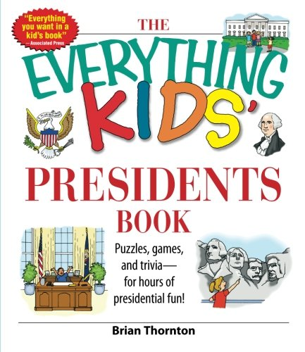 The Everything Kids' Presidents Book: Puzzles, Games and Trivia