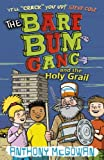 The Bare Bum Gang and the Holy Grail, Anthony McGowan, 1862303894