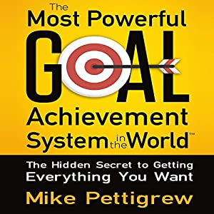 The Most Powerful Goal Achievement System in the World Audiobook