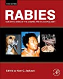 Rabies : Scientific Basis of the Disease and Its Management, , 0123965470