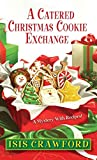 img - for [(A Catered Christmas Cookie Exchange)] [By (author) Isis Crawford] published on (October, 2014) book / textbook / text book