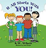 It All Starts with You, K. W. Wilson, 0984873643