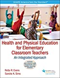 Health and Physical Education for Elementary Classroom Teacher with Web Resource 1st Edition
