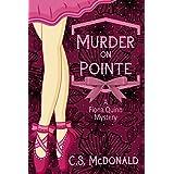 Murder On Pointe: A Fiona Quinn Mystery (Fiona Quinn Cozy Mysteries Book 1)