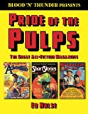 Blood 'n' Thunder Presents: Pride of the Pulps: The Great All-Fiction Magazines (Volume 1)