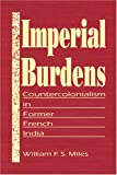 Imperial Burdens, William F. Miles, 1555875114