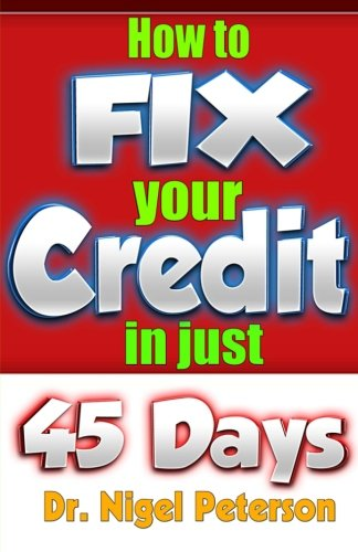 Credit: How to Fix Your Credit: Unlimited Guide to - Credit Score, Credit cards, Credit Repair Secrets, debt and Credit freedom (Money Matters) (Volume 3)