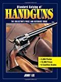 Standard Catalog of Handguns, Jerry Lee, 1440230099