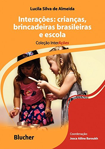 Interações: Crianças, Brincadeiras Brasileiras e Escola