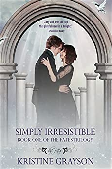 Simply Irresistible: Book One of the Fates Trilogy by [Grayson, Kristine]