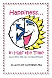 Happiness in Half the Time, Laurie A Cunningham, 0595227384