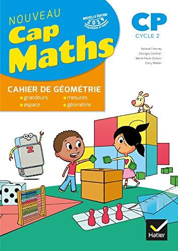 CAP MATHS CP Éd. 2019 - Cahier de Géométrie-Mesure por Roland Charnay,Georges Combier,Marie-Paule Dussuc,Dany Madier