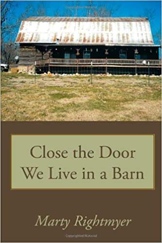 Close The Door We Live In A Barn Marty Rightmyer 9781438949222