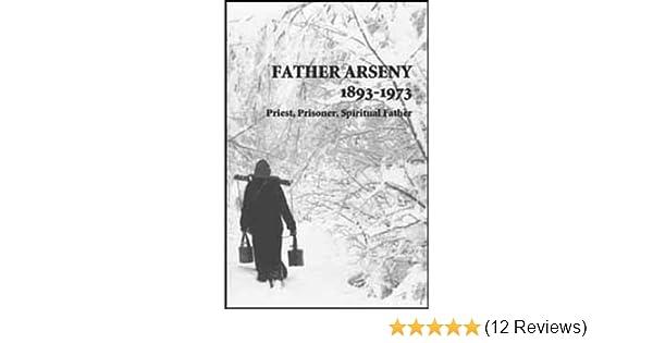 Father Arseny 1893 1973 Priest Prisoner And Spiritual Father