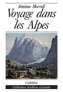Voyage dans les Alpes en 1863 : carnet de route, Morrell, Jemima