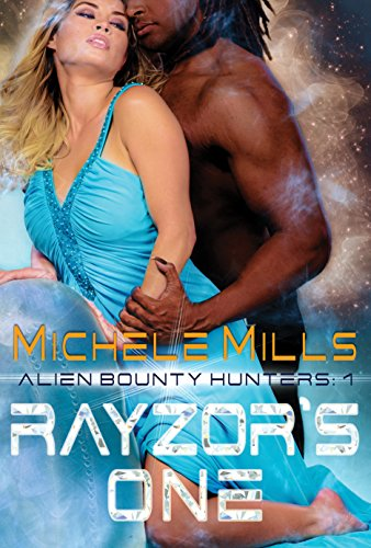 Rayzor's One (Alien Bounty Hunters Book 1) by [Mills, Michele]