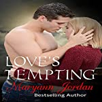 Love's Tempting: The Love's Series, Book 2 | Maryann Jordan