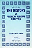 The History of American Funeral Directing 5th Edition