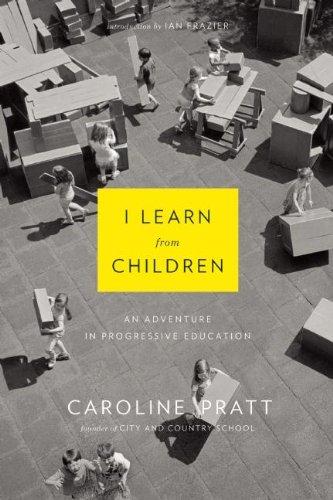 Download I Learn from Children: An Adventure in Progressive Education PDF