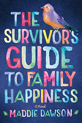 The Survivor's Guide to Family Happiness by [Dawson, Maddie]