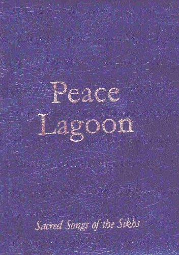 PEACE LAGOON Sacred Songs of the Sikhs