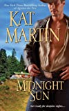 """By Kat Martin Midnight Sun (Zebra romantic suspense) (Reprint) [Mass Market Paperback]"""