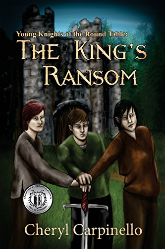 Book: Young Knights of the Round Table - The King's Ransom by Cheryl Carpinello