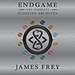 Endgame: The Complete Fugitive Archives | James Frey