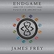 Endgame: The Complete Fugitive Archives | James Frey