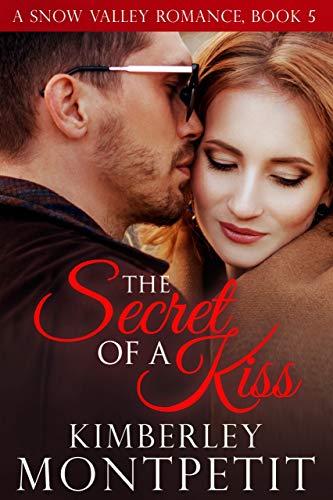The Secret of a Kiss (A Snow Valley Romance Book 5) (Series Run Deer)