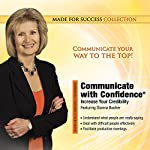Communicate with Confidence: Increase Your Credibility | Dianna Booher
