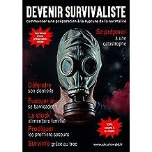 DEVENIR SURVIVALISTE: Se préparer à la rupture de la normalité (French Edition)