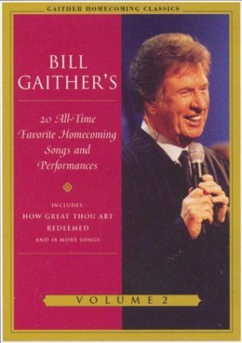 (Bill Gaither's 20 All-Time  Favorite Homecoming Songs and Performances, Vol. 2)