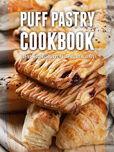 Puff Pastry Cookbook: Top 50 Most Delicious Puff Pastry Recipes (Recipe Top 50's Book 79) by [Hatfield, Julie]